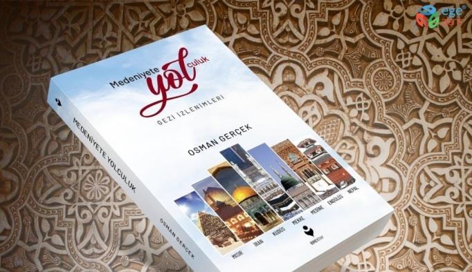Araştırmacı-Yazar Osman Gerçek seyahat anılarını kitaplaştırdı