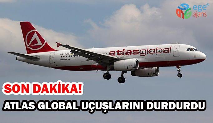 SON DAKİKA! Atlas Global Uçuşlarını Durdurdu!