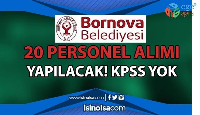 BORNOVA BELEDİYESİ'NE KPSS ŞARTI OLMADAN İŞÇİ ALIMI!