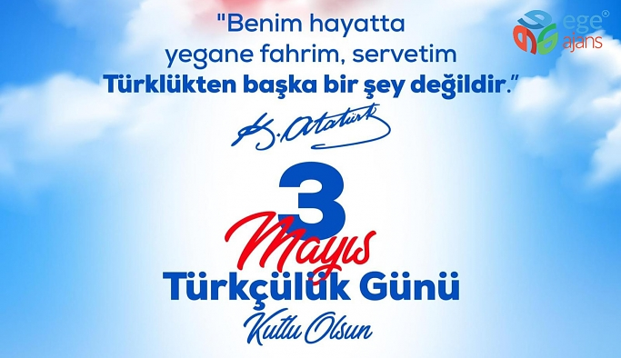 3 MAYIS TÜRKÇÜLÜK GÜNÜ KUTLU OLSUN!