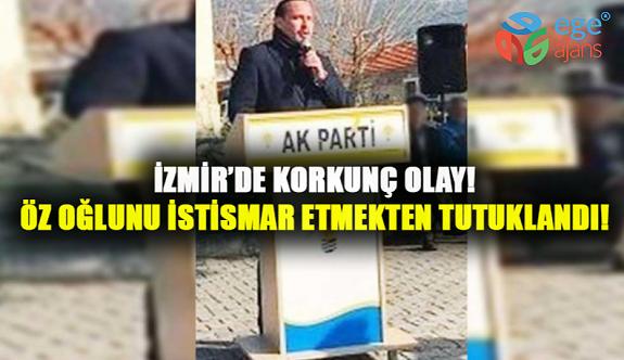 İzmir'de Korkunç İstismar! Ak Partili Eski Başkan Tutuklandı!