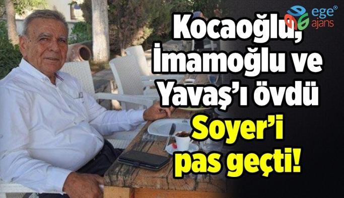 Aziz Kocaoğlu, İmamoğlu ve Yavaş'ı övdü Soyer'i pas geçti!