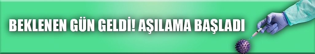 BEKLENEN GÜN GELDİ, AŞILAMA BAŞLIYOR!