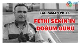 Kahraman polis Fethi Sekin'in doğum günü