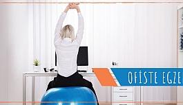 Ofiste Çalışırken Yapabileceğiniz Egzersizler