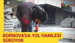 BORNOVA'DA YOL HAMLESİ SÜRÜYOR
