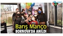 BORNOVA'DA BARIŞ MANÇO UNUTULMADI