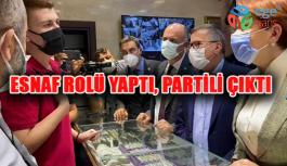 ESNAF ROLÜ YAPTI, PARTİLİ ÇIKTI
