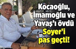 Aziz Kocaoğlu, İmamoğlu ve Yavaş'ı övdü Soyer'i...