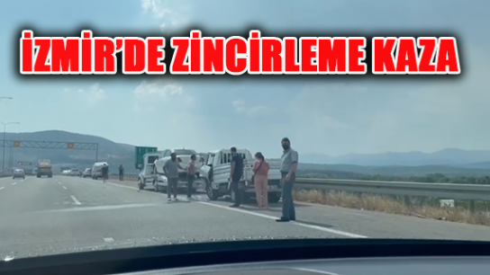 İzmir'de Zincirleme Kaza!